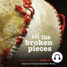 All The Broken Pieces: A Novel in Verse