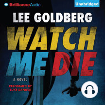 Watch Me Die: A Novel