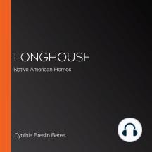Longhouse: Native American Homes