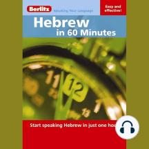 Hebrew in 60 Minutes: Start speaking Hebrew in just one hour