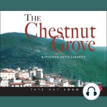 The Chestnut Grove: Ravished into Liberty