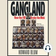 Gangland: How the FBI Broke the Mob