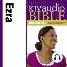 KJV Audio Bible, Dramatized: Ezra