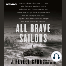 All Brave Sailors: The Sinking of the Anglo Saxon, 1940