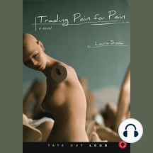 Trading Pain for Pain: a novel