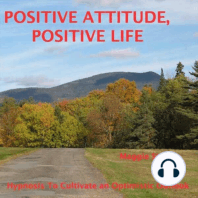 Positive Attitude, Positive Life: Hypnosis to Cultivate an Optimistic Outlook
