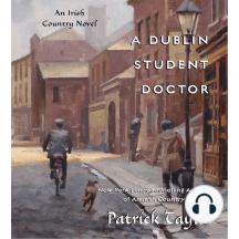 A Dublin Student Doctor: An Irish Country Novel