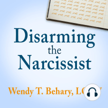 Disarming the Narcissist by Wendy T  Behary, LCSW and Jo Anna Perrin -  Listen Online