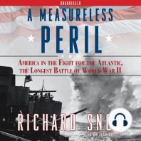 A Measureless Peril: America in the Fight for the Atlantic, the Longest