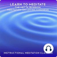 Learn to Meditate - Metta Bhavana
