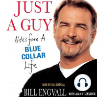 Just a Guy: Notes from a Blue Collar Life