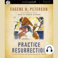 Practice Resurrection