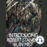 Introducing Robert Stanek's Ruin Mist