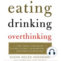 Eating, Drinking, Overthinking