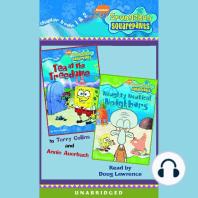 SpongeBob Squarepants: Books 1 & 2: #1: Tea at the Treedome; #2: Naughty Nautical Neighbors