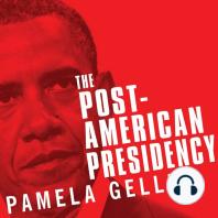 The Post-American Presidency