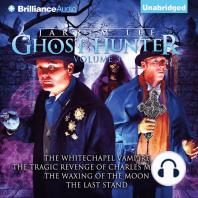 Jarrem Lee - Ghost Hunter - The Whitechapel Vampire, The Tragic Revenge of Charles Maynard, The Waxing of the Moon, and The Last Stand