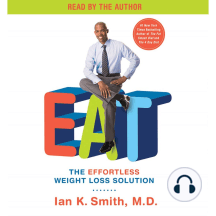 EAT: The Effortless Weight Loss Solution