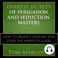 Darkest Secrets of Persuasion and Seduction Masters