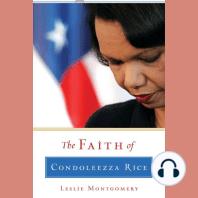 The Faith of Condoleeza Rice