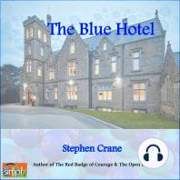 The Blue Hotel: A Stephen Crane Story