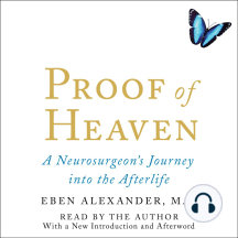 Proof of Heaven: A Neurosurgeon's Near-Death Experience and Journey into the Afterlife