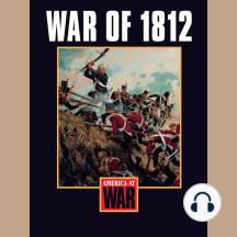 War of 1812: America at War