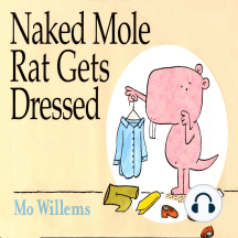 The Naked Mole Rat Gets Dressed