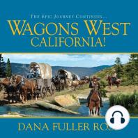 Wagons West California!