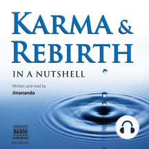Karma and Rebirth: In a Nutshell