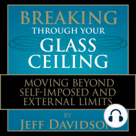 Breaking Through Your Glass Ceiling: Moving Beyond Self-Imposed and External Limits