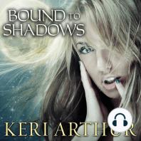 Bound to Shadows