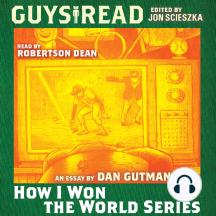 Guys Read: How I Won the World Series