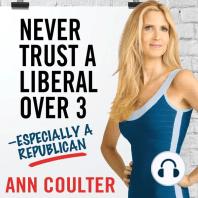 Never Trust a Liberal Over Three---Especially a Republican
