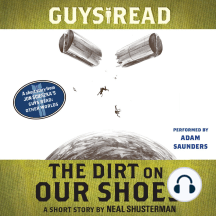Guys Read: The Dirt on Our Shoes: A Short Story from Guys Read: Other Worlds