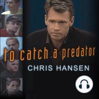 To Catch a Predator