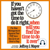 IF YOU HAVEN'T GOT THE TIME TO DO IT RIGHT WHEN WILL YOU FIND THE TIME TO DO IT