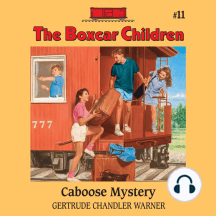 Caboose Mystery: The Boxcar Children Mysteries, Book 11