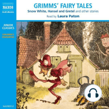 Grimms' Fairy Tales: Snow White, Hansel and Gretel, and Other Stories