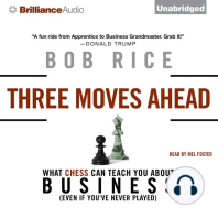 Three Moves Ahead: What Chess Can Teach You about Business (Even If You've Never Played)