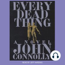 Every Dead Thing: A Novel