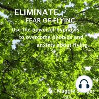 Eliminate Fear of Flying