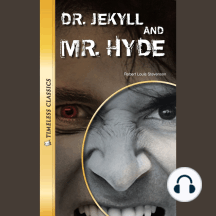 Dr. Jekyll and Mr. Hyde: Timeless Classics