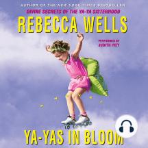 Ya-Yas in Bloom: Divine Secrets of the Ya-Ya Sisterhood