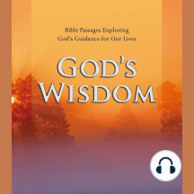 God's Wisdom: Bible Passages Exploring God's Guidance for Our Lives