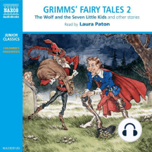 Grimms' Fairy Tales: Volume 2: The Wolf and the Seven Little Kids, and Other Stories