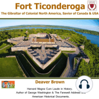 Fort Ticonderoga: The Gibraltar of Colonial North America, Savior of Canada & USA