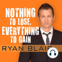 Nothing to Lose, Everything to Gain