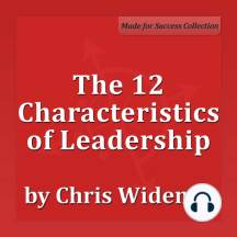 The 12 Characteristics of Leadership: Winning with Influence