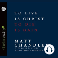 To Live Is Christ, To Die Is Gain